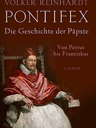 Volker Reinhardt - Pontifex - die Geschichte der Päpste