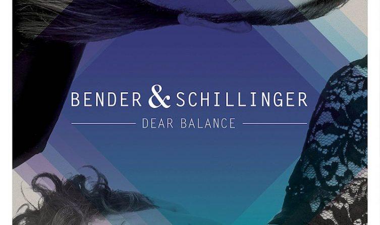 """Bender & Schillinger - Das neue Album """"Dear Balance"""" ab 06. Oktober erhältlich"""