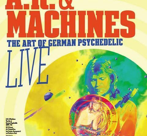 """A.R. & MACHINES """"The Art Of German Psychedelic"""" – Konzertreise eines Kunstprojekts im Frühjahr!"""