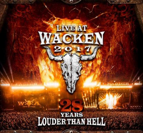 """LIVE AT WACKEN 2017 - 28 YEARS LOUDER THAN HELL""/ VÖ: 20. Juli 2018 / Silver Lining Music – Wacken Records"