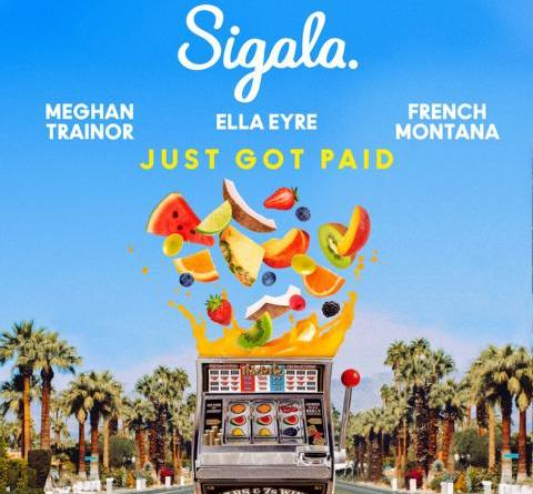 Sigala x Ella Eyre x Meghan Trainor x French Montana x Nile Rodgers - Just Got Paid