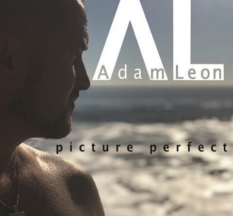 """ADAM LEON veröffentlicht neues Album """"Picture perfect"""" am 09. November - Video Premiere zu You live your life"""" jetzt online!"""