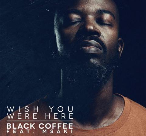 "Black Coffee - Neue Single ""Wish You Were Here"""