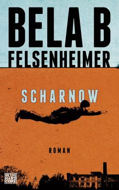 Scharnow -  Der Debütroman von Bela B Felsenheimer  Foto: Konstanze Habermann