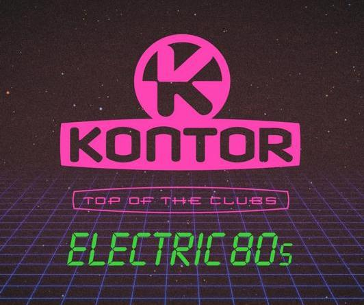 VARIOUS ARTISTS ''KONTOR TOP OF THE CLUBS – ELECTRIC 80s''