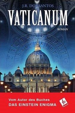 VATICANUM von J. R. Dos Santos - Ein perfekt recherchierter Vatikanthriller