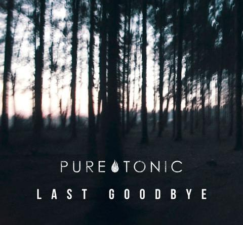 "Pure Tonic läuten mit dem Video zu ""Last Goodbye"""
