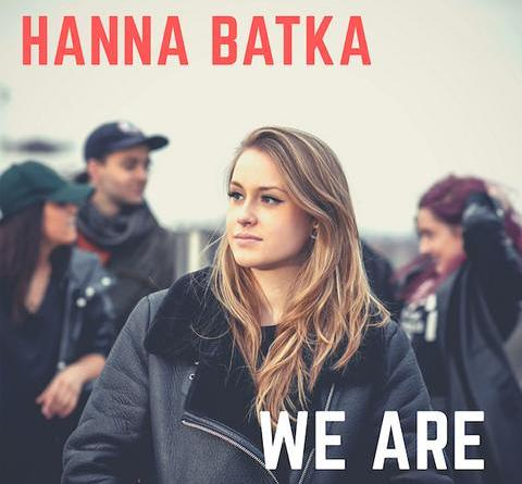 "Hanna Batka Videopremiere ""We are"""