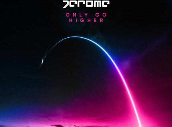 Jerome - Only Go Higher