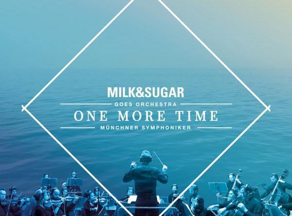 """MILK & SUGAR - Münchner Symphoniker - """"One More Time"""""""
