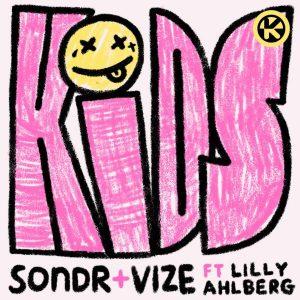 Sondr & VIZE feat. Lilly Ahlberg - Kids