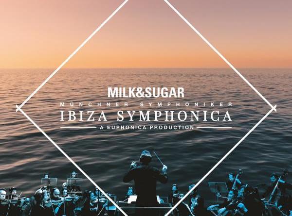 IBIZA SYMPHONICA - präsentiert von Milk & Sugar, den Münchner Symphonikern und Euphonica