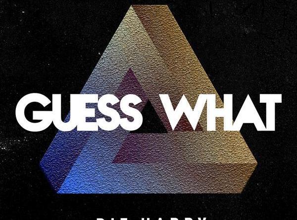 """DIE HAPPY sagen STAY HOME in ihrem neuen Video zu """"Here I Am"""" – aus dem kommenden Album """"GUESS WHAT!"""" (VÖ 10. April)"""