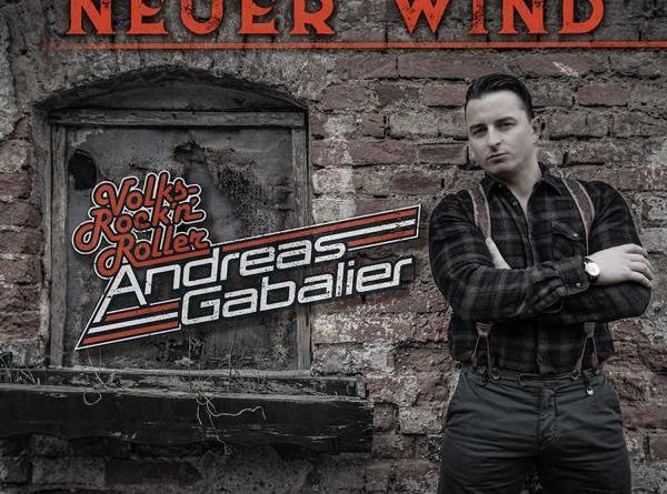 """ANDREAS GABALIER veröffentlicht heute Single """"Neuer Wind"""""""