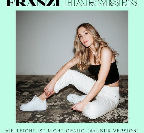 FRANZI HARMSEN veröffentlicht Akustik-Version ihrer Debüt-Single