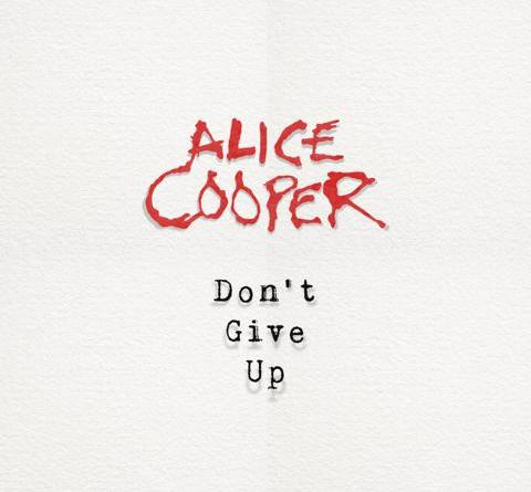 "ALICE COOPER veröffentlicht brandneue Single ""Don't Give Up"""