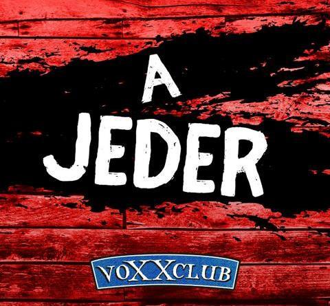 """voXXclub - ab heute gibt es das Video zu ihrer neuen Single """"A jeder"""""""