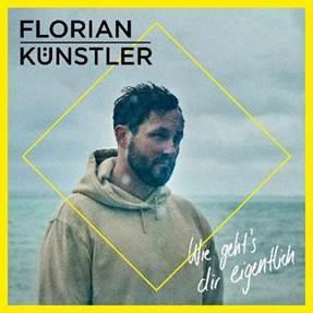 """FLORIAN KÜNSTLER Single """"Wie geht's dir eigentlich"""""""