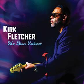 Kirk Fletcher: Blues, Soul und Funk vom Feinsten für unsere Zeit