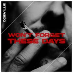 """ODEVILLE - """"Won't Forget These Days"""""""
