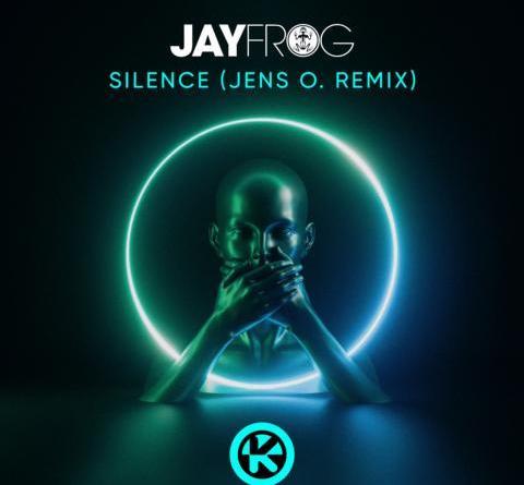 JAY FROG – SILENCE (JENS O. REMIX)