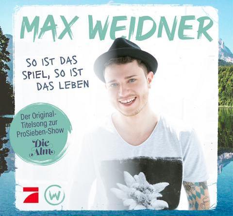 """MAX WEIDNER """"So ist das Spiel, so ist das Leben"""": Der Original-Titelsong zu """"Die Alm"""""""