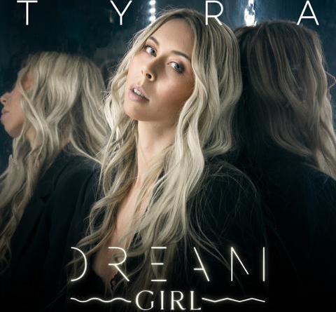 """TYRA – mit neuer Single und offiziellem Video zu """"DREAM GIRL"""""""