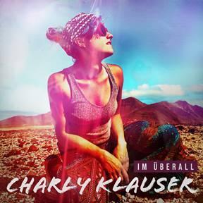 """CHARLY KLAUSER mit """"IM ÜBERALL"""""""