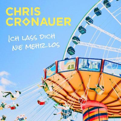 """Chris Cronauer veröffentlicht neue Single - """"Ich lass Dich nie mehr los"""""""