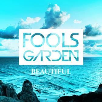 """FOOLS GARDEN - veröffentlichen erste Single """"Beautiful"""" aus dem neuen Studioalbum"""