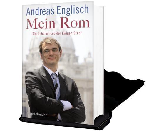 Andreas Englisch - Mein Rom - Die Geheimnisse der Ewigen Stadt