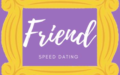 Friend Speed Dating