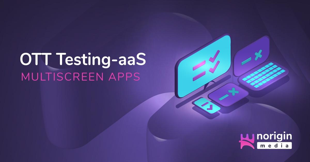 Norigin Media to offer OTT Testing-aaS