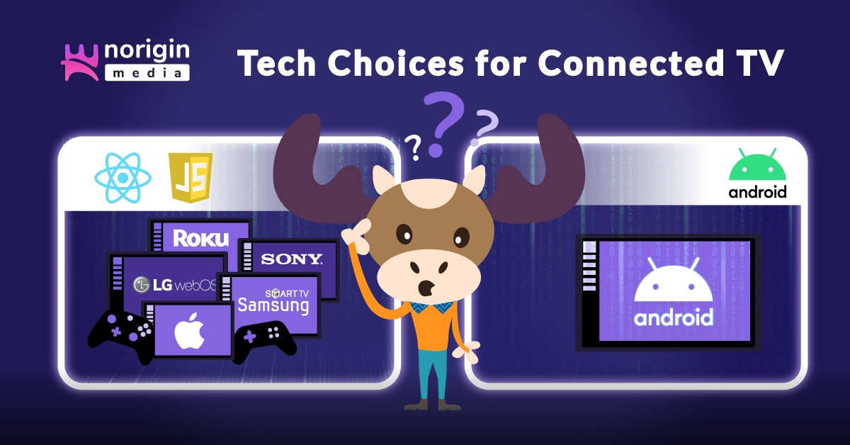 Tech Choices for Connected TV App Development?