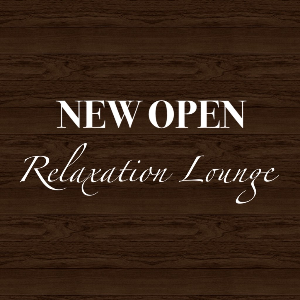 New Relaxation Lounge☆★☆