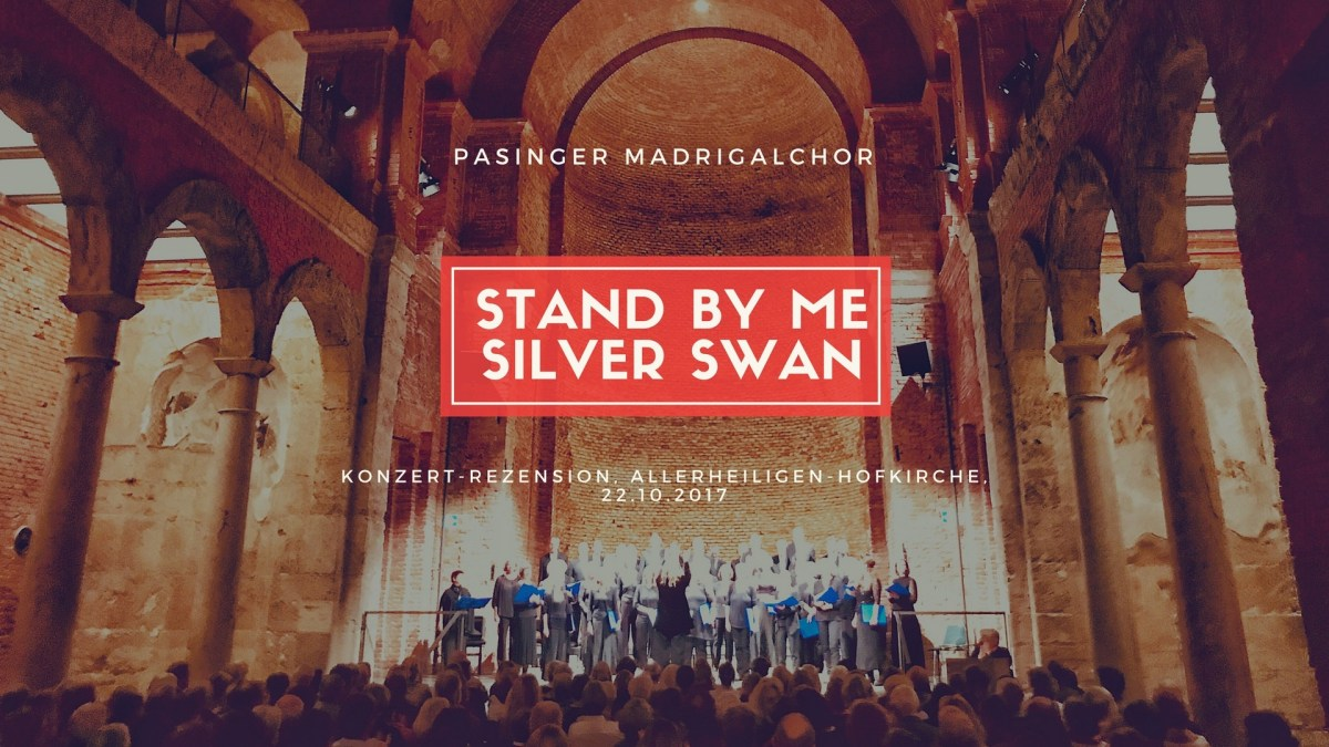 Pasinger Madrigalchor – Stand By Me Silver Swan