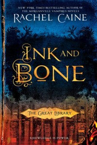 """Ink and Bone"" by Rachel Caine"