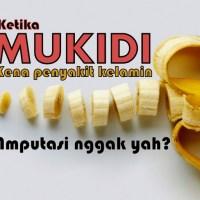 Humor Mukidi: Divonis Dokter Terserang Penyakit Kelamin, Anunya Mukidi Harus Diamputasi... Astaga...