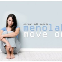 Menolak Move On - Puisi Norman Adi Satria