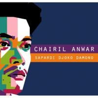 Chairil Anwar Kita - Oleh: Sapardi Djoko Damono