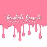 Kembali Semula (Sajak Es Lilin) - Norman Adi Satria