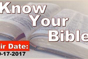 Know Your Bible Air Date 9/17/2017
