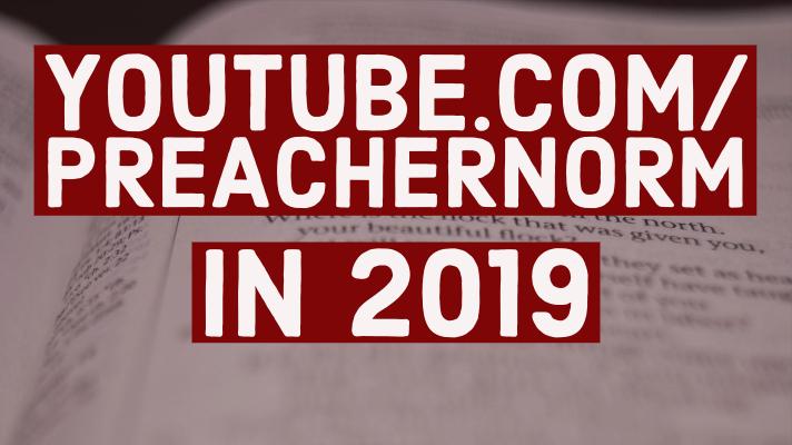 2019 PreacherNorm on YouTube