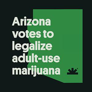 Arizona Votes to Legalize Marijuana