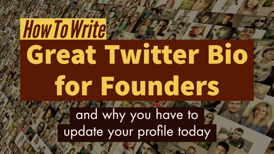 How to Write Great Twitter Bio for Founders & Why