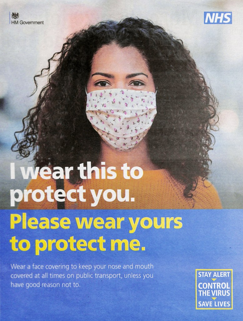 """HM Government advert asking people to wear a mask to protect the NHS with the slogan """"I wear this to protect you. Please wear yours to protect me."""""""