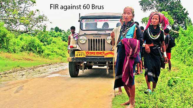 Tripura:  Police registered an FIR against 60 Brus