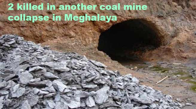 Meghalaya: 2 killed in another coal mine collapse