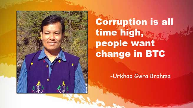 Corruption is all time high, people want change in BTC- Urkhao Gwra Brahma