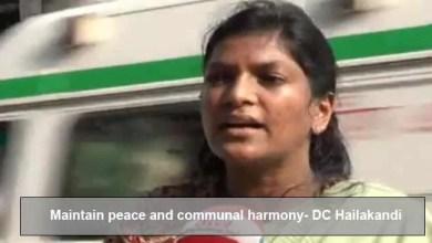 Assam: Hailakandi DC appeals to public to maintain peace, communal harmony